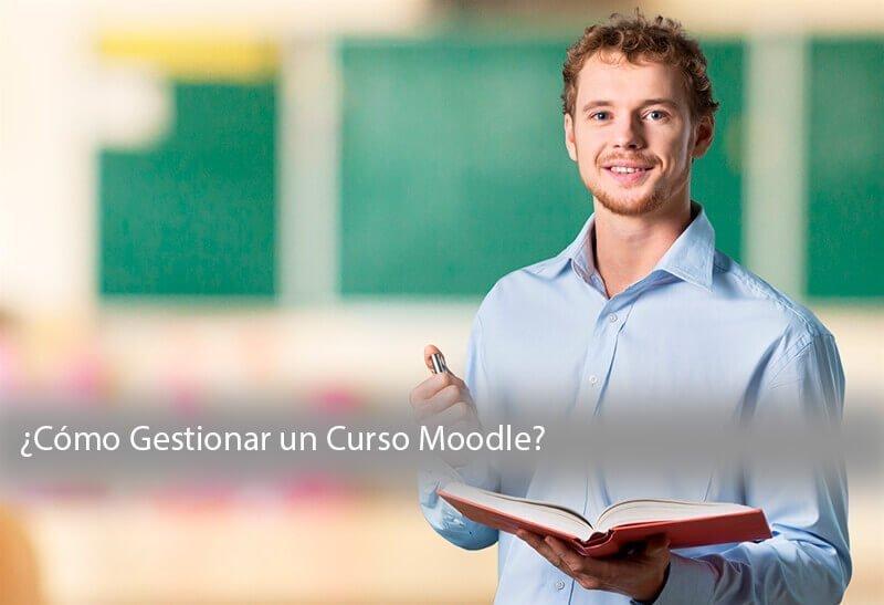 Cómo crear y gestionar un curso Moodle