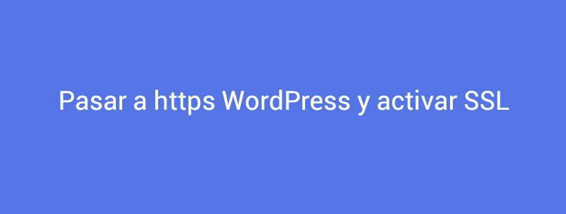 Pasar a https WordPress y activar SSL