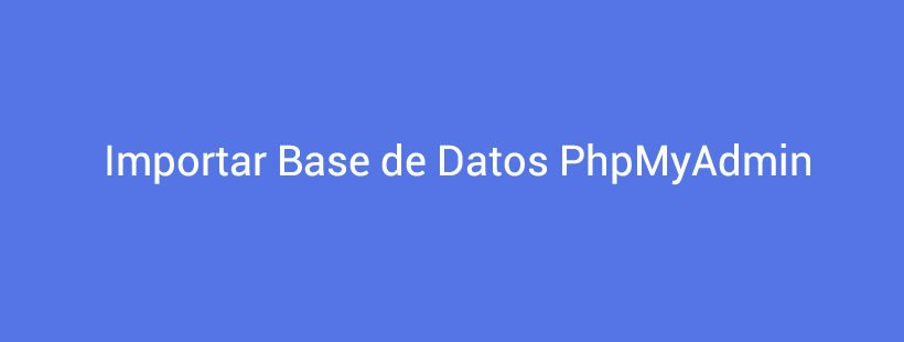 Importar base de datos phpMyAdmin