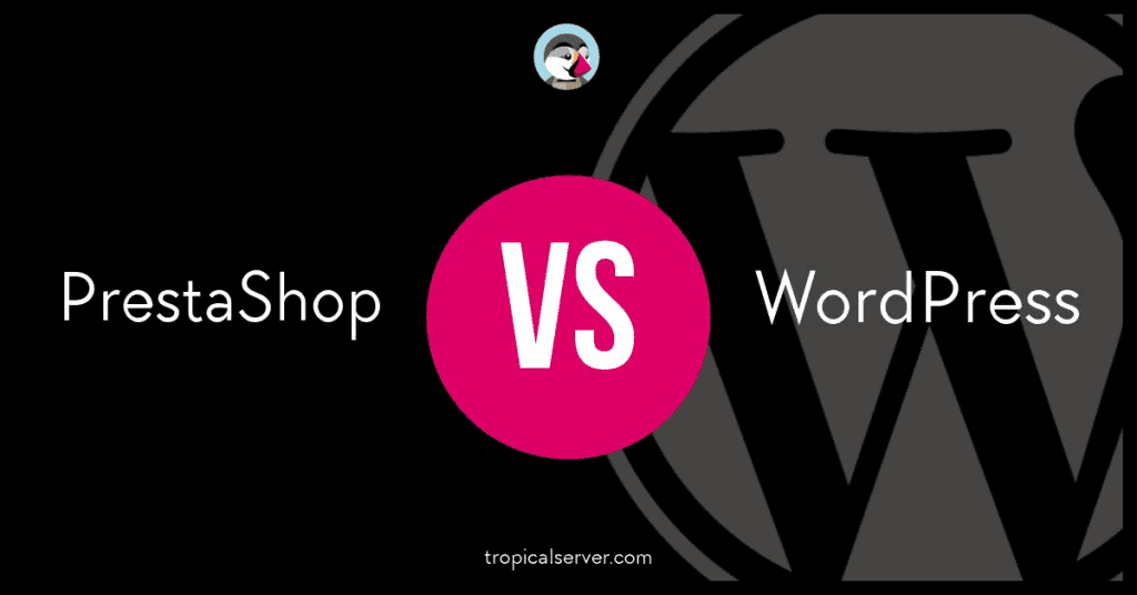 ¿Es mejor PrestaShop o WordPress?