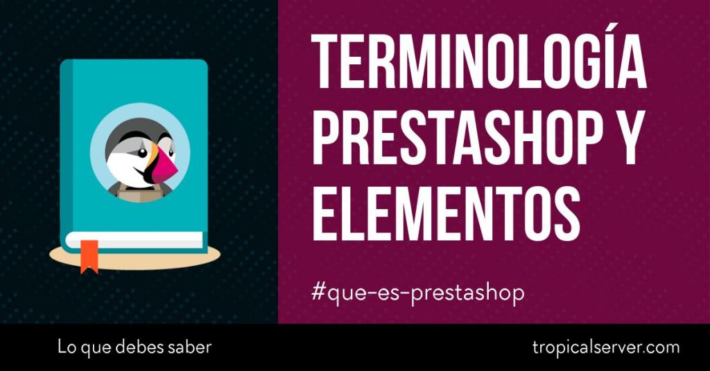 Terminología PrestaShop y elementos